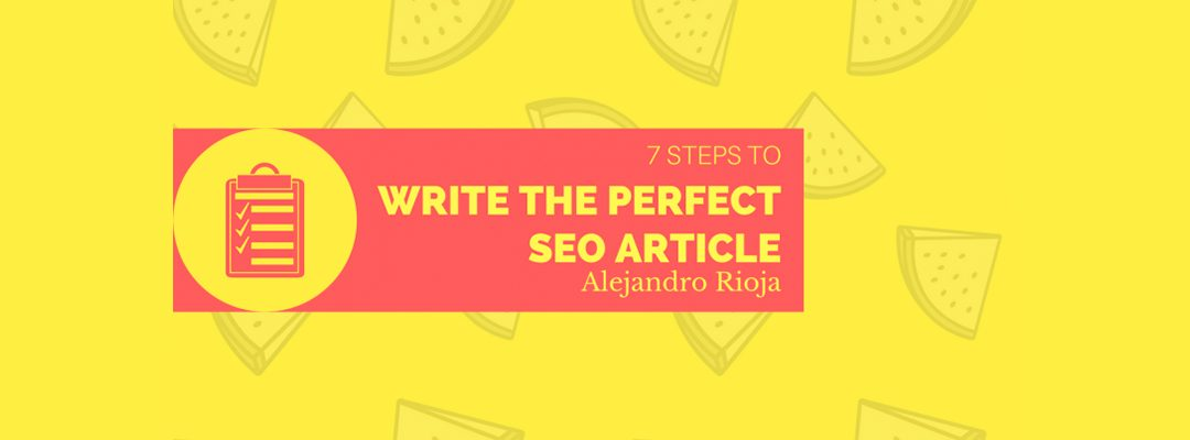 How to Write an AWESOME Article Optimized for SEO – [2018 Guide]